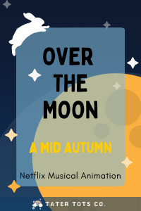 Celebrate Mid Autumn Festival with Over the Moon a netflix movie review