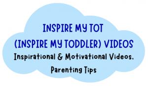 inspire my toddler videos
